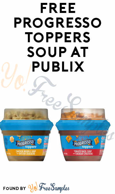 FREE Progresso Toppers Soup At Publix (Account Required)