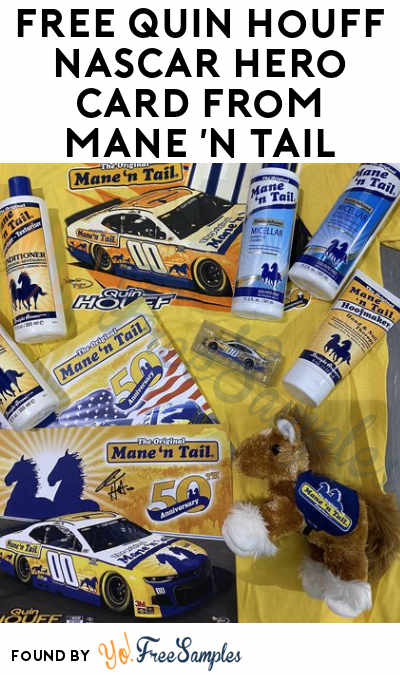 FREE Quin Houff NASCAR Hero Card & Possible Mane 'n Tail Samples + Shirt