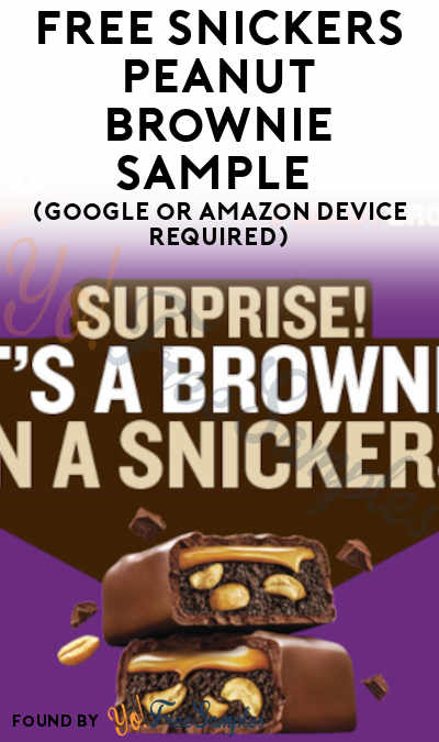 FREE Snickers Peanut Brownie Sample (Google or Amazon Device Required)