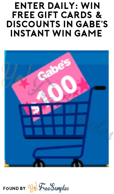 Enter Daily: Win FREE Gift Cards & Discounts in Gabe's Instant Win Game (Select States Only)