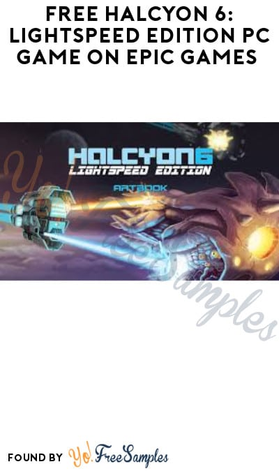 FREE Halcyon 6: Lightspeed Edition PC Game on Epic Games (Account Required)
