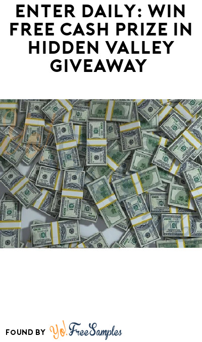 Enter Daily: Win FREE Cash Prize in Hidden Valley Giveaway (Account Required)