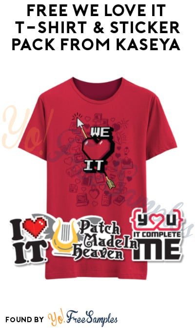 FREE We Love IT T-Shirt & Sticker Pack from Kaseya (Business Email + Company Name Required)