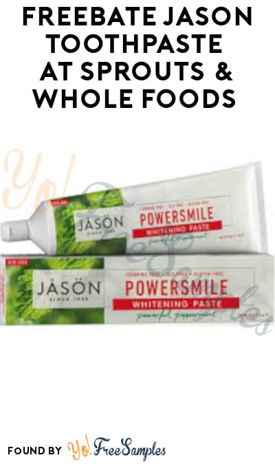 FREEBATE Jason Toothpaste at Sprouts & Whole Foods (Ibotta Required)