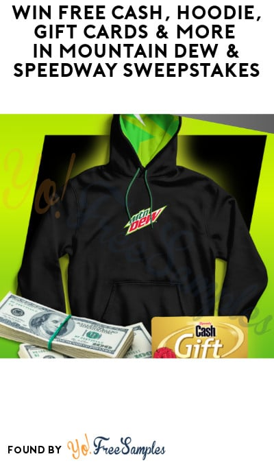 Win FREE Cash, Hoodie, Gift Cards & More in Mountain Dew & Speedway Sweepstakes