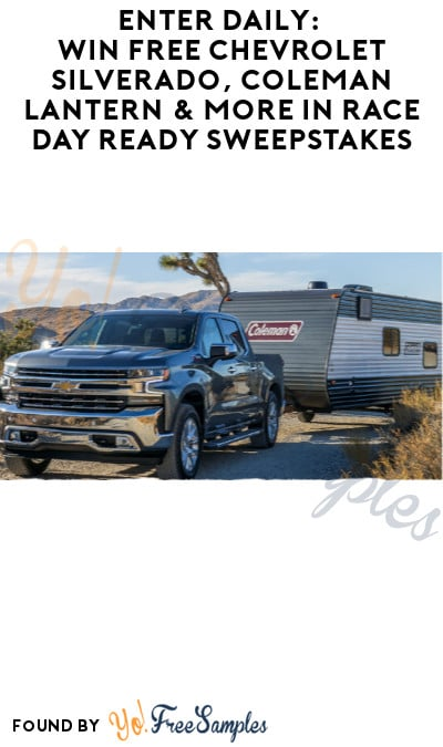Enter Daily: Win FREE Chevrolet Silverado, Coleman Lantern & More in Race Day Ready Sweepstakes