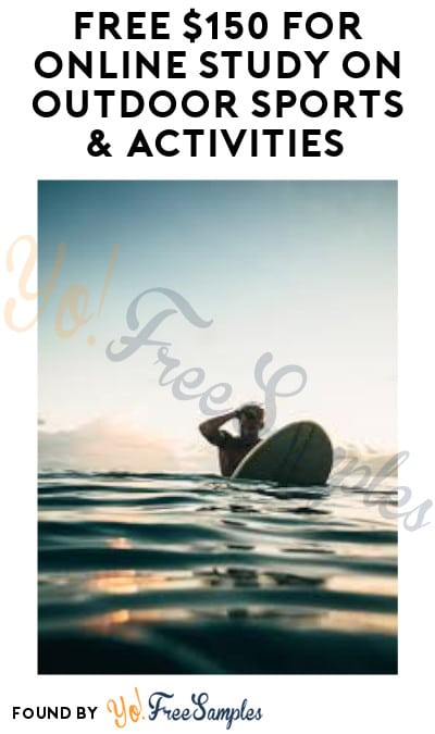 FREE $150 for Online Study on Outdoor Sports & Activities (Must Apply)