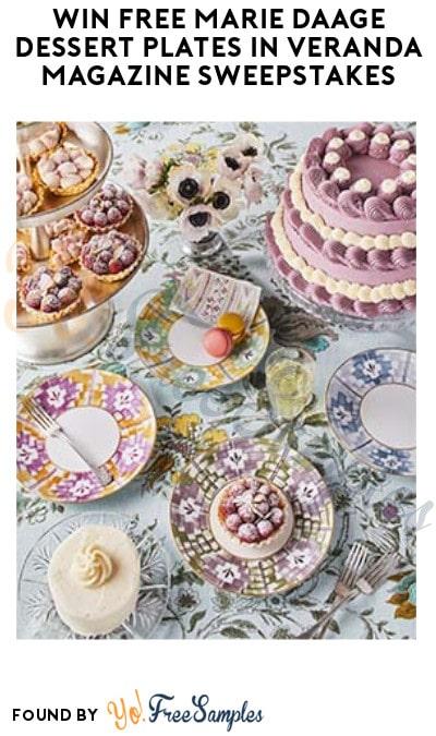 Win FREE Marie Daage Dessert Plates in Veranda Magazine Sweepstakes