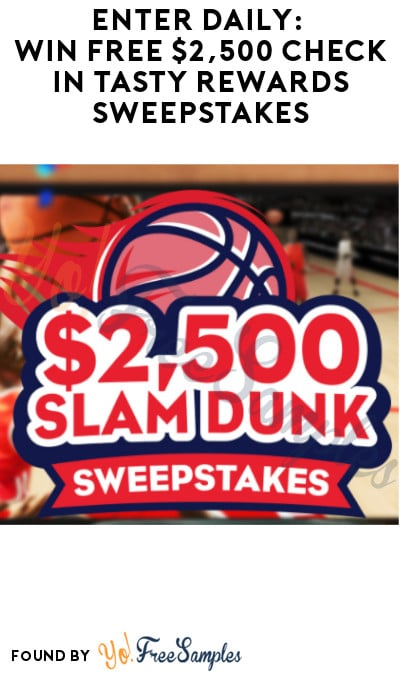 Enter Daily: Win FREE $2,500 Check in Tasty Rewards Sweepstakes