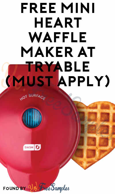 FREE Mini Heart Waffle Maker At Tryable (Must Apply)