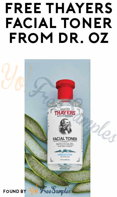 FREE Thayers Facial Toner From Dr. Oz At 12PM EST / 11AM CST / 9AM PST On February 23rd 2021