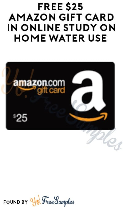 FREE $25 Amazon Gift Card in Online Study on Home Water Use (Must Apply)