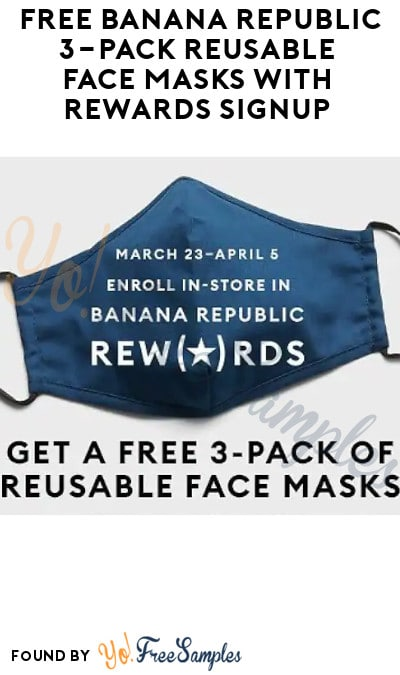 FREE Banana Republic 3-Pack Reusable Face Masks with Rewards Signup (In-Store Only)