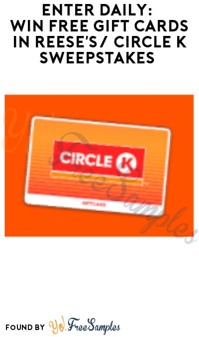 Enter Daily: Win FREE Gift Cards in Reese's/ Circle K Sweepstakes (Select States Only)