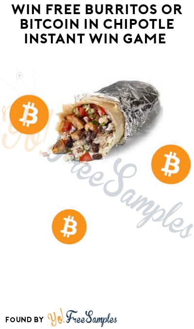 Starts 4/1: FREE Burritos or Bitcoin in Chipotle Instant Win Game