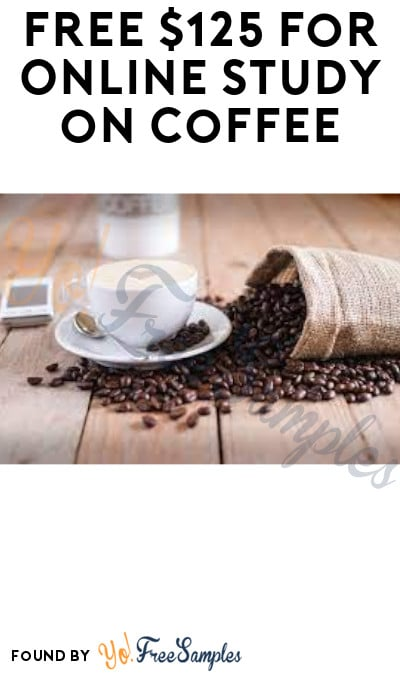 FREE $125 for Online Study on Coffee (Must Apply)