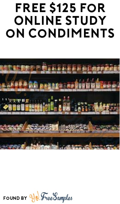 FREE $125 for Online Study on Condiments (Must Apply)
