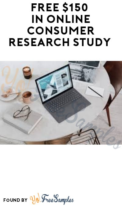 FREE $150 in Online Consumer Research Study (Must Apply)