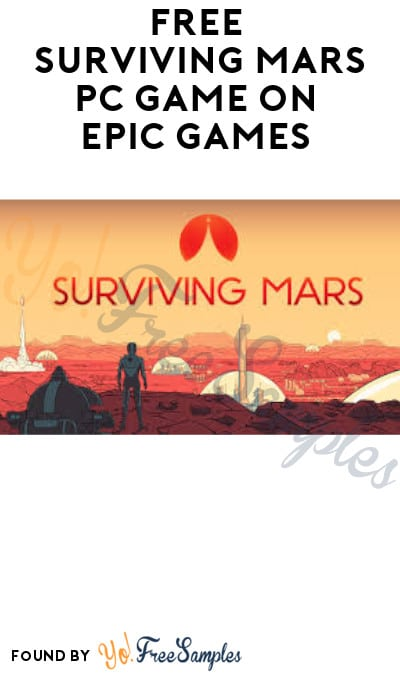 FREE Surviving Mars PC Game on Epic Games (Account Required)