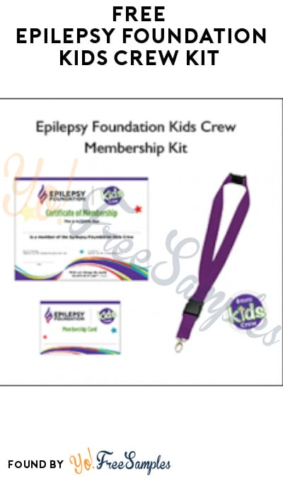 FREE Epilepsy Foundation Kids Crew Kit