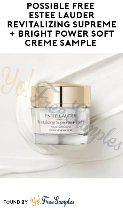 Possible FREE Estee Lauder Revitalizing Supreme + Bright Power Soft Creme Sample (Facebook Required)