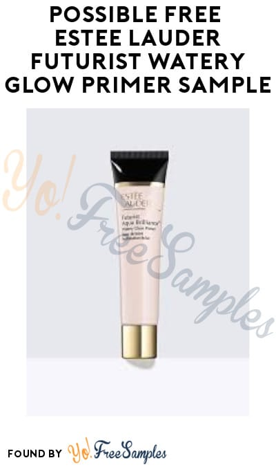 Possible FREE Estee Lauder Futurist Watery Glow Primer Sample (Facebook Required)