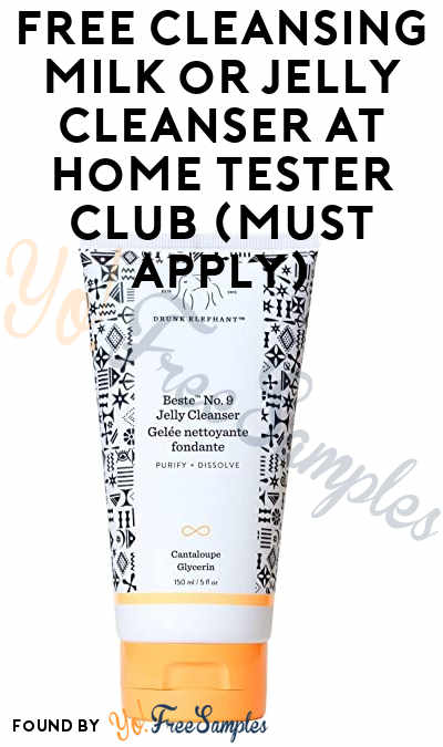 FREE Cleansing Milk or Jelly Cleanser At Home Tester Club (Must Apply)