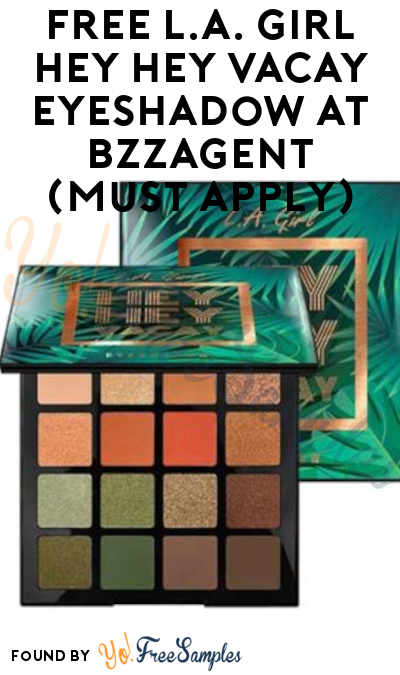 FREE L.A. Girl Hey Hey Vacay Eyeshadow At BzzAgent (Must Apply)