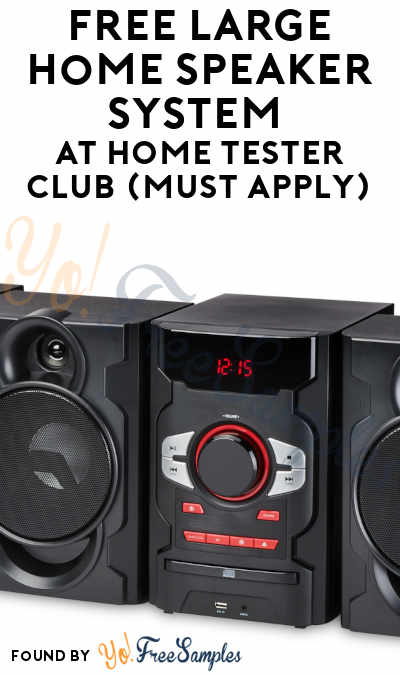 FREE Large Home Speaker System At Home Tester Club (Must Apply)