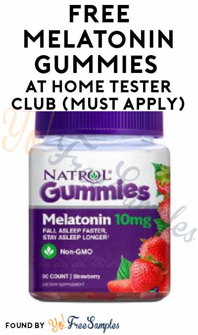 FREE Melatonin Gummies At Home Tester Club (Must Apply)