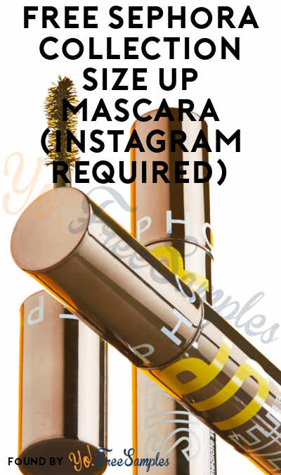FREE Sephora Collection Size Up Mascara (Instagram Required)