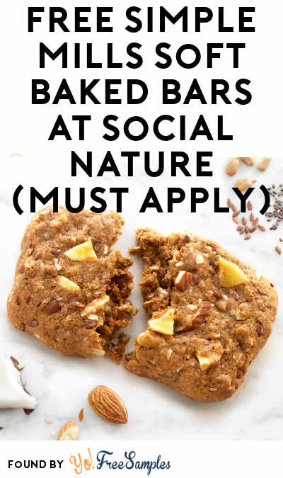 FREE Simple Mills Soft Baked Bars At Social Nature (Must Apply)