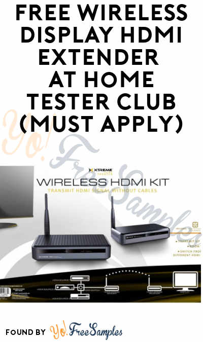 FREE Wireless Display HDMI Extender At Home Tester Club (Must Apply)