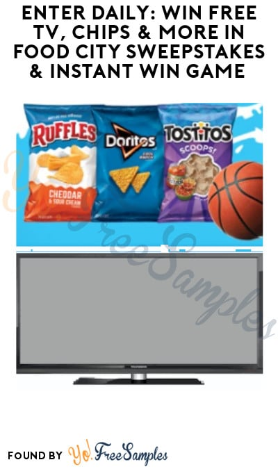 Enter Daily: Win FREE TV, Chips & More in Food City Sweepstakes & Instant Win Game (Select States Only)
