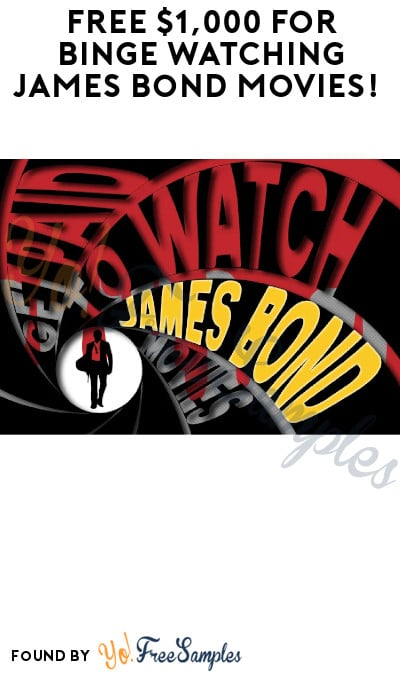 FREE $1,000 for Binge Watching James Bond Movies! (Must Apply)