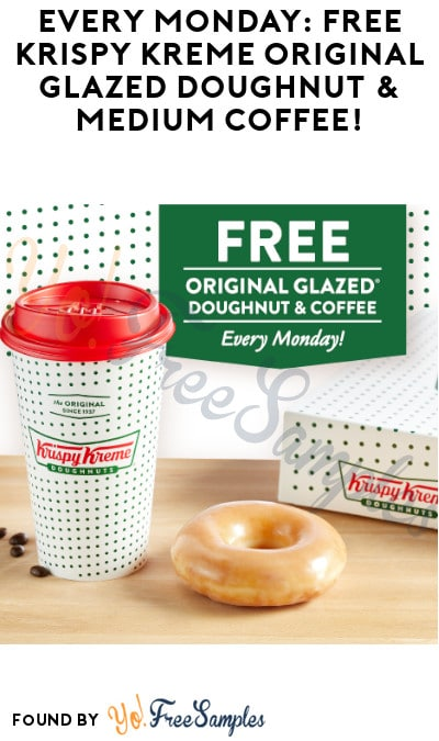 Every Monday: FREE Krispy Kreme Original Glazed Doughnut & Medium Coffee!