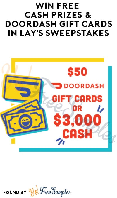 Enter Daily: Win FREE Cash Prizes & DoorDash Gift Cards in Lay's Sweepstakes