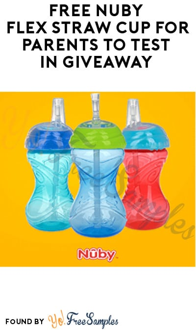 FREE Nuby Flex Straw Cup for Parents to Test in Giveaway (Facebook Required + Must Apply)
