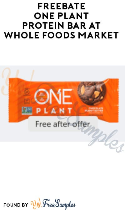 FREEBATE One Plant Protein Bar at Whole Foods Market (Ibotta Required)