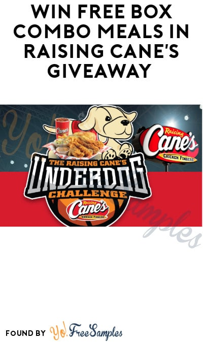 Win FREE Box Combo Meals in Raising Cane's Giveaway (Select States Only)