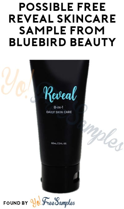 Possible FREE Reveal Skincare Sample from Bluebird Beauty