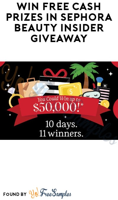 Win FREE Cash Prizes in Sephora Beauty Insider Giveaway (Account Required)