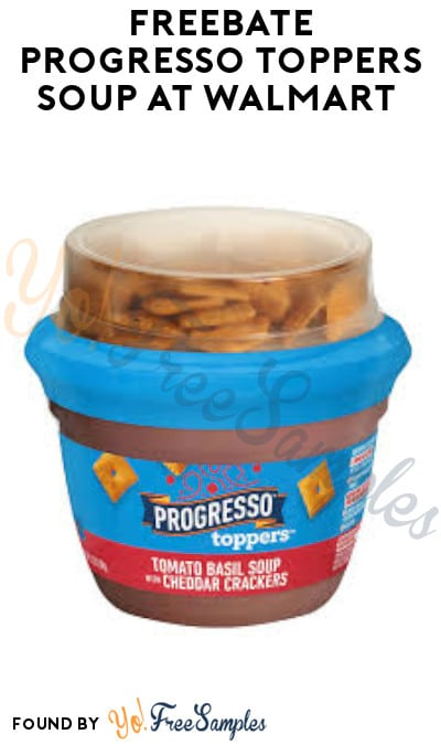 FREEBATE Progresso Toppers Soup at Walmart (Ibotta Required)