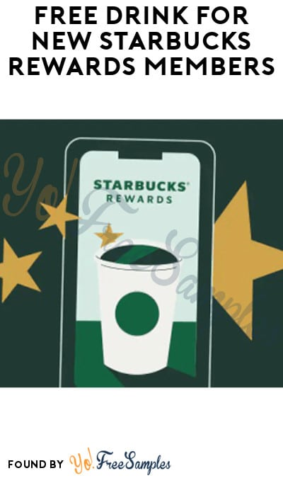 FREE Drink for New Starbucks Rewards Members