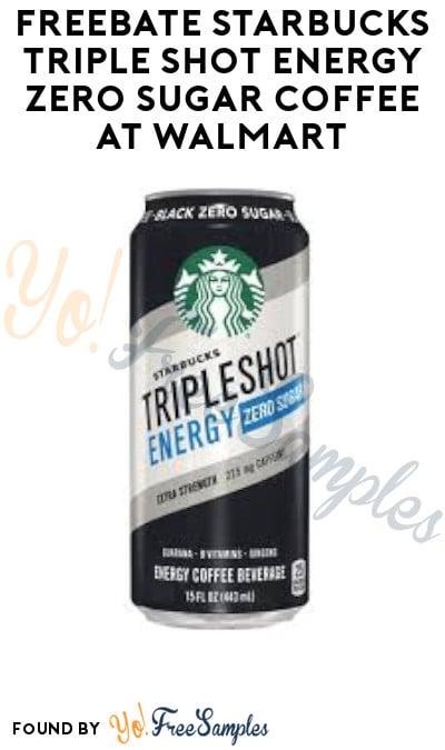 FREEBATE Starbucks Triple Shot Energy Zero Sugar Coffee at Walmart (Ibotta Required)
