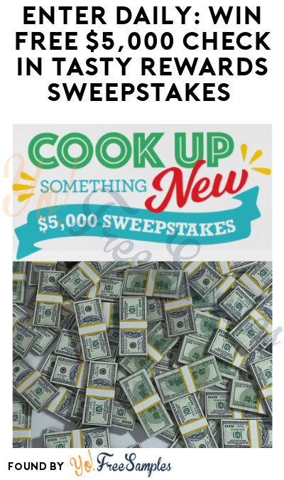 Enter Daily: Win FREE $5,000 Check in Tasty Rewards Sweepstakes