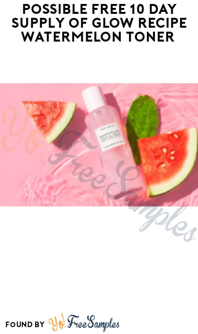 Possible FREE 10 Day Supply of Glow Recipe Watermelon Toner (Facebook Required)