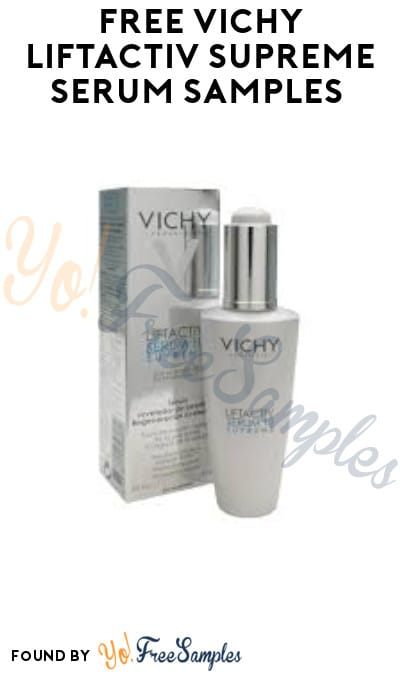 FREE Vichy LiftActiv Supreme Serum Samples (Facebook Required)