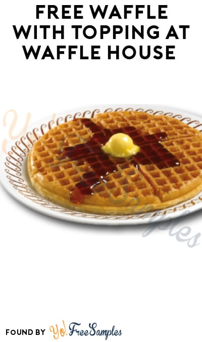FREE Waffle With Topping at Waffle House