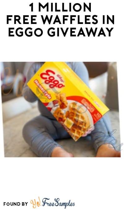 1 Million FREE Waffles in Eggo Giveaway (Starts 3/14/21)